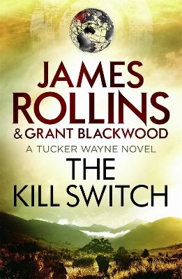 The Kill Switch - Rollins, James, and Blackwood, Grant