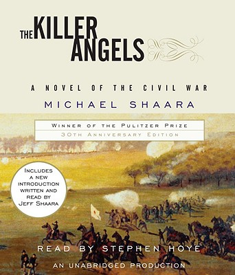 The Killer Angels - Shaara, Michael, and Hoye, Stephen (Read by), and Shaara, Jeff (Introduction by)