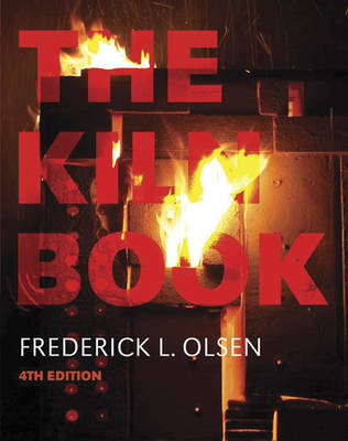 The Kiln Book - Olsen, Frederick L