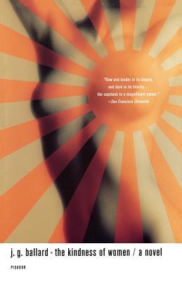 The Kindness of Women - Ballard, J G