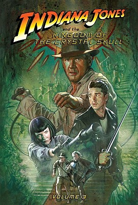 The Kingdom of the Crystal Skull: Volume 3 - Jackson Miller, John