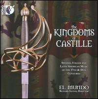 The Kingdoms of Castille - Adam LaMotte (violin); El Mundo; Nell Snaidas (soprano); Richard Savino (baroque guitar); William Skeen (viola da gamba)
