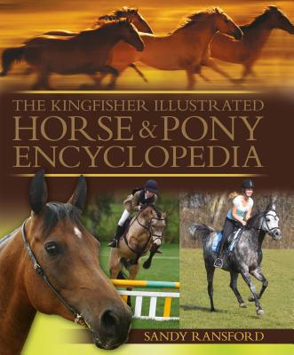 The Kingfisher Illustrated Horse and Pony Encyclopedia - Ransford, Sandy
