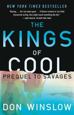 The Kings of Cool: A Prequel to Savages - Winslow, Don