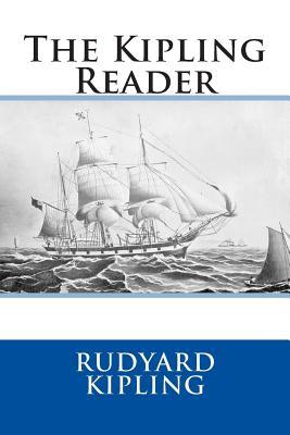The Kipling Reader - Kipling, Rudyard