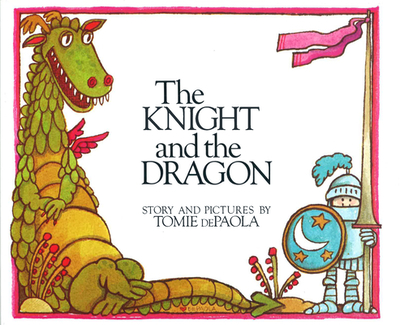 The Knight and the Dragon - dePaola, Tomie