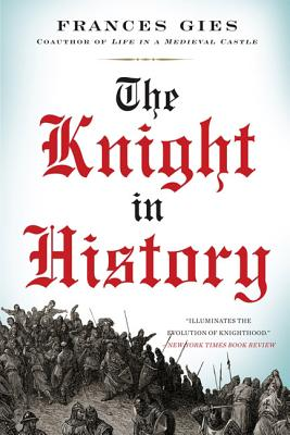 The Knight in History - Gies, Frances