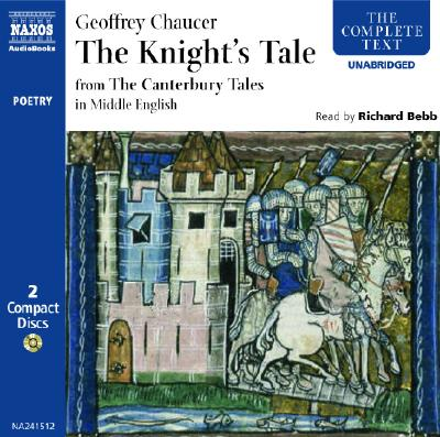 The Knight's Tale: In Middle English - Chaucer, Geoffrey, and Bebb, Richard (Read by)
