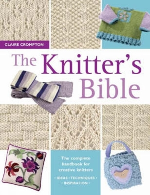 The Knitter's Bible - Crompton, Claire