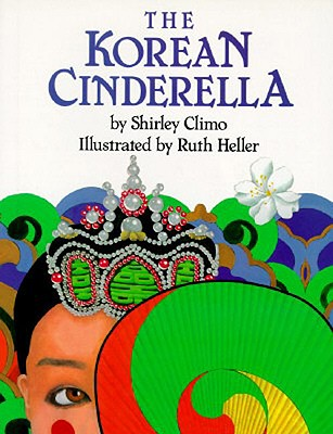The Korean Cinderella - Climo, Shirley, and Heller, Ruth (Photographer)