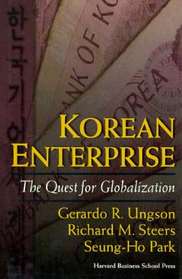 The Korean Enterprise: Five Rules to Lead by - Ungson, Gerardo R, and Steers, Richard M, and Park, Seung-Ho