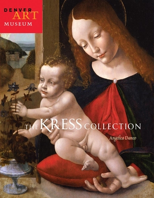 The Kress Collection at the Denver Art Museum - Daneo, Angelica