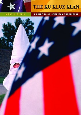 The Ku Klux Klan: A Guide to an American Subculture - Gitlin, Martin