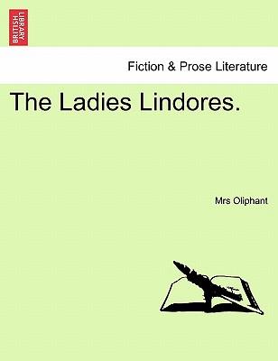 The Ladies Lindores. - Oliphant, Margaret Wilson