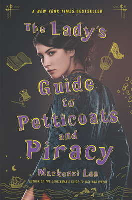 The Lady's Guide to Petticoats and Piracy - Lee, Mackenzi