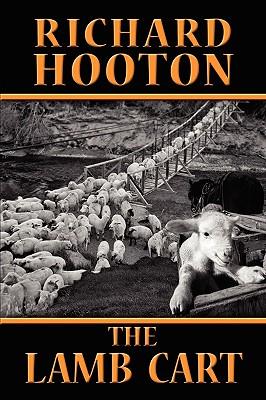 The Lamb Cart - Hooton, Richard, and 1stworld Publishing (Creator), and 1stworld Library (Editor)
