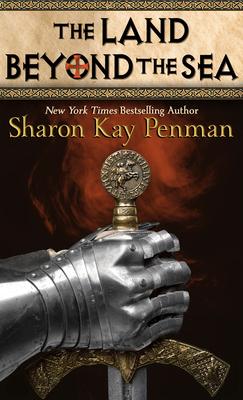 The Land Beyond the Sea - Penman, Sharon Kay