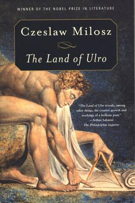 The Land of Ulro - Milosz, Czeslaw (Preface by), and Iribarne, Louis (Translated by), and Milosz