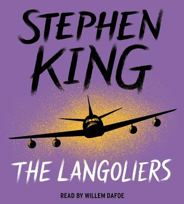 The Langoliers - King, Stephen, and Dafoe, Willem (Read by)