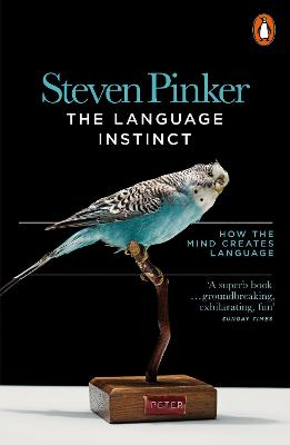 The Language Instinct: How the Mind Creates Language - Pinker, Steven