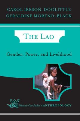 The Lao: Gender, Power, and Livelihood - Ireson-Doolittle, Carol, and Moreno-Black, Geraldine