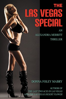 The Las Vegas Special: An Alexandra Merritt Thriller - Mabry, Donna Foley