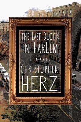 The Last Block in Harlem - Herz, Christopher