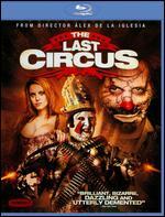 The Last Circus [Blu-ray] - Álex de la Iglesia