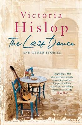 The Last Dance and Other Stories - Hislop, Victoria