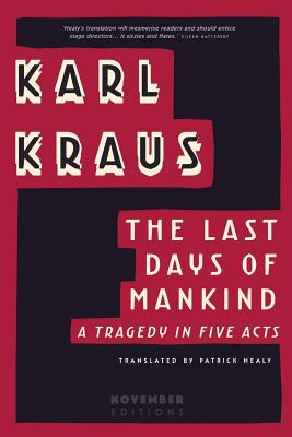 The Last Days of Mankind: A Tragedy in Five Acts - Kraus, Karl