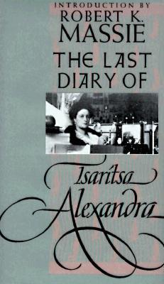 The Last Diary of Tsaritsa Alexandra - Alexandra, Tsaritsa, and Khrustalev, Vladimir M (Editor), and Kozlov, Vladimir A (Editor)