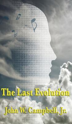 The Last Evolution - Campbell, John W Jr