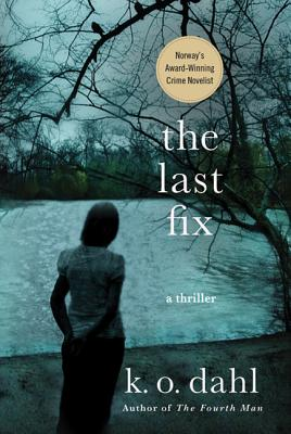 The Last Fix - Dahl, K O