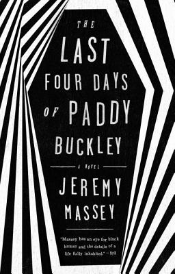The Last Four Days of Paddy Buckley - Massey, Jeremy