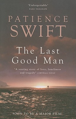 The Last Good Man - Swift, Patience