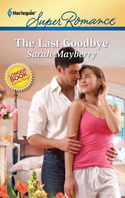 The Last Goodbye - Mayberry, Sarah