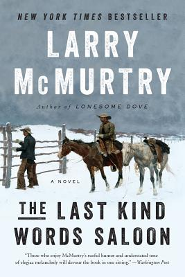 The Last Kind Words Saloon - McMurtry, Larry