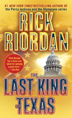 The Last King of Texas - Riordan, Rick