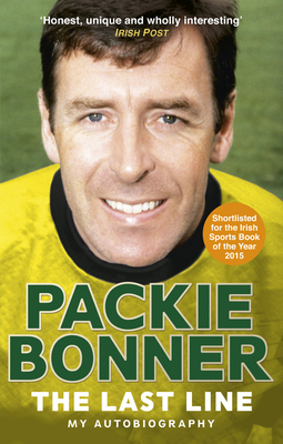 The Last Line: My Autobiography - Bonner, Packie