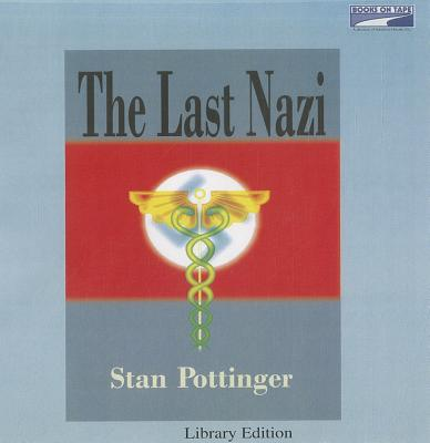 The Last Nazi - Pottinger, Stanley, and Marosz, Jonathan (Read by)