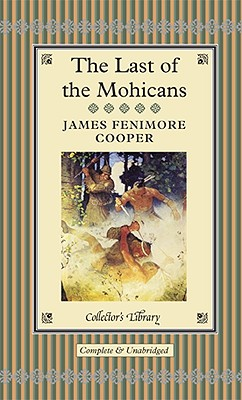 The Last of the Mohicans - Cooper, James Fenimore, and Gilpin, Sam (Afterword by)
