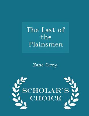 The Last of the Plainsmen - Grey, Zane