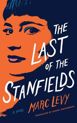 The Last of the Stanfields - Levy, Marc, and Wasserman, Daniel (Translated by)