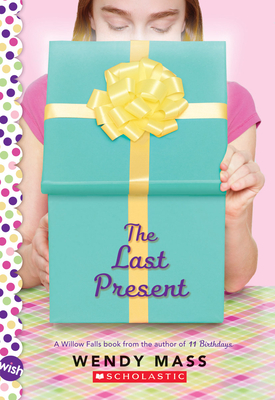 The Last Present: A Wish Novel - Mass, Wendy