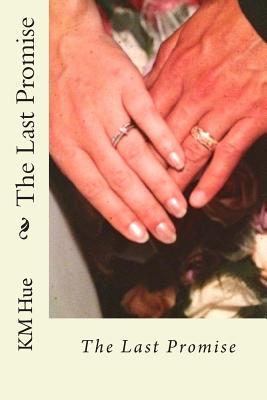 The Last Promise - Mooney, MS Kristin M