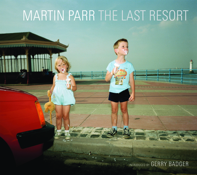 The Last Resort: Photographs of New Brighton - Parr, Martin (Photographer), and Badger, Gerry (Contributions by)