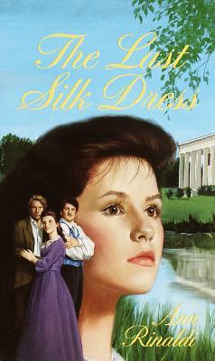 The Last Silk Dress - Rinaldi, Ann