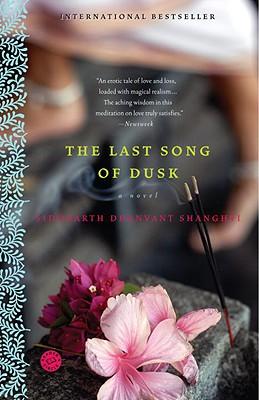 The Last Song of Dusk - Shanghvi, Siddharth Dhanvant