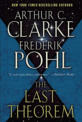 The Last Theorem - Clarke, Arthur C, Sir, and Pohl, Frederik, IV