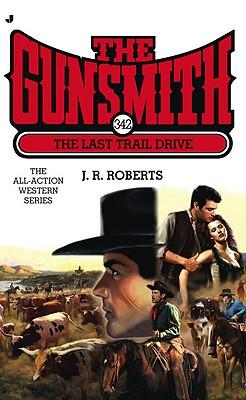 The Last Trail Drive - Roberts, J R